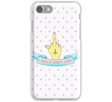 I Really Don't Care iPhone Case/Skin