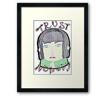 Trust Nobody Framed Print