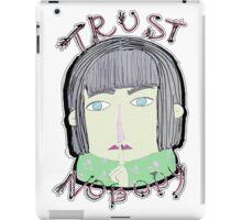 Trust Nobody iPad Case/Skin