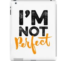 I'm Not Perfect iPad Case/Skin