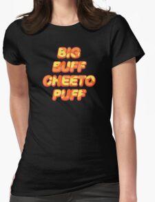 BIG BUFF CHEETO PUFF Womens Fitted T-Shirt