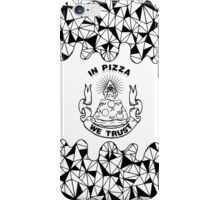 In Pizza We Trust - Black and White Version iPhone Case/Skin