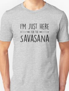 I'm Just Here For The Savasana Unisex T-Shirt
