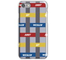 Shut Up Wesley iPhone Case/Skin