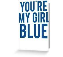You're My Girl Blue Dinosaur Greeting Card