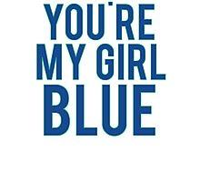 You're My Girl Blue Dinosaur Photographic Print