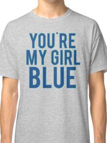 You're My Girl Blue Dinosaur Classic T-Shirt