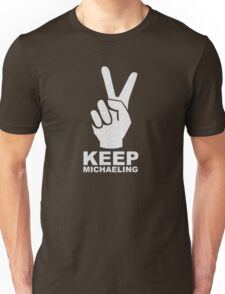 Keep Michaeling Unisex T-Shirt