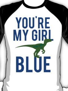 You're My Girl Blue Dinosaur T-Shirt