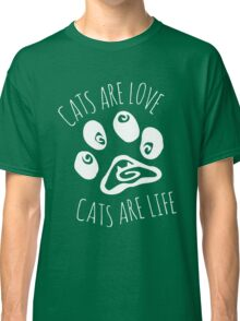 cats are love, cats are life #2 Classic T-Shirt