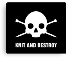 KNIT AND DESTROY Canvas Print