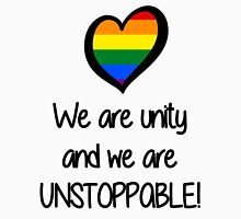 We Are Unity, Unstoppable Pride. Unisex T-Shirt