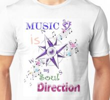 Music is my Direction Unisex T-Shirt
