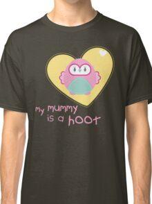 OWL SERIES :: heart - mummy is a hoot 2 Classic T-Shirt