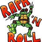 Raph 'N Roll by Powder