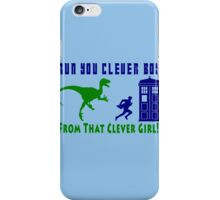 Run Clever Boy, From That Clever Girl iPhone Case/Skin