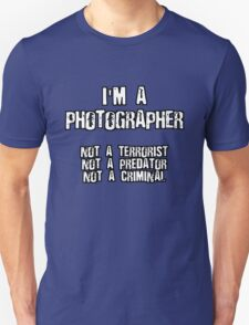 PHOTOGRAPHER NOT A TERRORIST Unisex T-Shirt