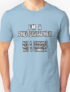 PHOTOGRAPHER NOT A TERRORIST T-Shirt