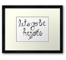 Let's Go Be Heroes BtVS Quote Framed Print