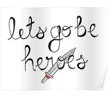 Let's Go Be Heroes BtVS Quote Poster