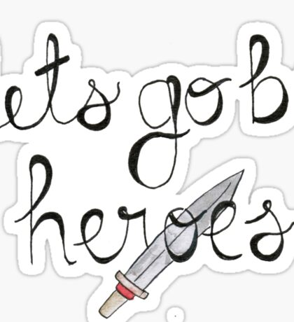 Let's Go Be Heroes BtVS Quote Sticker