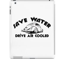 Save Water Drive Air Cooled iPad Case/Skin