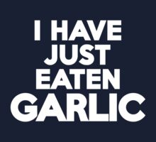 I have just eaten garlic by onebaretree