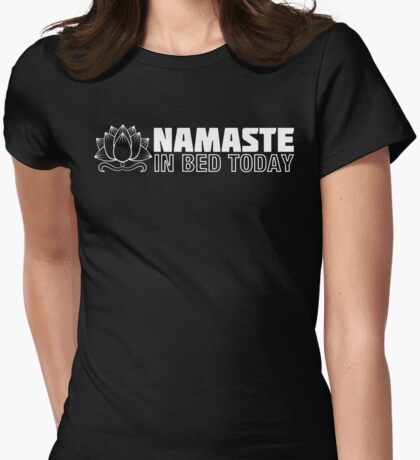 Namaste in Bed Womens Fitted T-Shirt