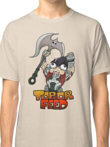 Top or Feed  Classic T-Shirt
