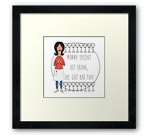 Mommy Doesn't Get Drunk, She Just Has Fun - Linda Belcher Framed Print