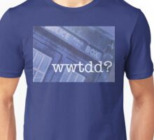 What Would The Doctor Do? Unisex T-Shirt