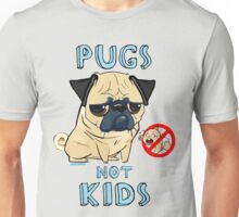 PUGS NOT KIDS Unisex T-Shirt