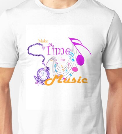 Make Time for Music Unisex T-Shirt