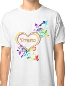 Dream Heart Classic T-Shirt