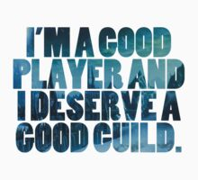 I'M A GOOD PLAYER AND I DESERVE A GOOD GUILD by mioneste