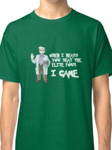 I came. Professor Oak. Classic T-Shirt