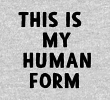 This Is My Human Form Unisex T-Shirt