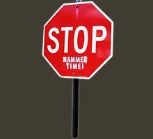 Hammer Time!!! Unisex T-Shirt