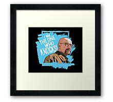 The One Who Knocks Framed Print