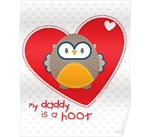 OWL SERIES :: heart - daddy is a hoot 1 Poster