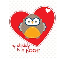 OWL SERIES :: heart - daddy is a hoot 1 Photographic Print