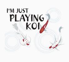 Just Playing KOI by ralonzo29