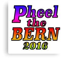 Pheel the Bern 2016 - Rainbow Canvas Print