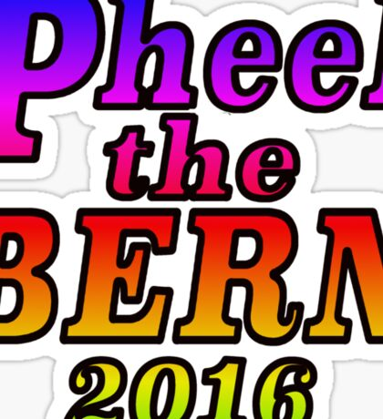Pheel the Bern 2016 - Rainbow Sticker