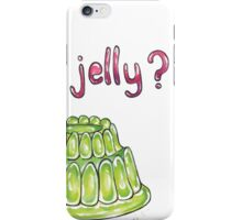 You Jelly? iPhone Case/Skin