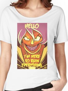 Hello I'm Here To Ruin Everything Women's Relaxed Fit T-Shirt