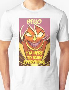 Hello I'm Here To Ruin Everything T-Shirt