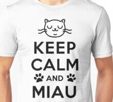 Keep calm and miau Unisex T-Shirt