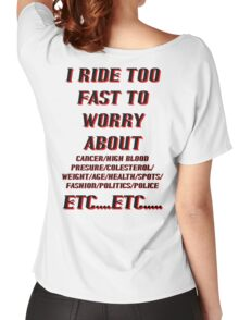 I RIDE TOO FAST Women's Relaxed Fit T-Shirt