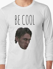 """Freaks And Geeks """"Be Cool"""" Long Sleeve T-Shirt"""